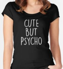 CUTE BUT PSYCHO Women's Fitted Scoop T-Shirt