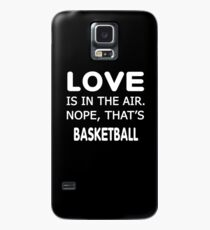 Love is in the air.nope, that's Basketball T-shirts Case/Skin for Samsung Galaxy