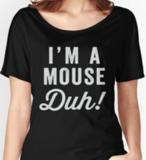 I'm A Mouse, Duh! White Ink - Mean Girls Quote Shirt, Mean Girls Costume, Costume Shirt, Lazy Costume, Halloween Women's Relaxed Fit T-Shirt
