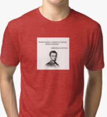 Abraham Lincoln Quote - Everything's a dildo... Tri-blend T-Shirt