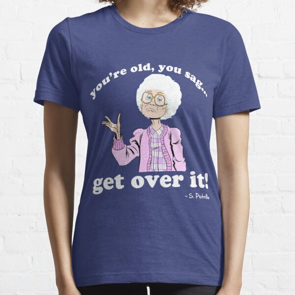 you're OLD! Essential T-Shirt