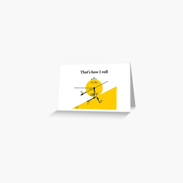 That's How I Roll- Physics Greeting Card