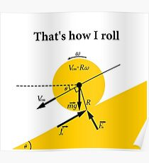 That's How I Roll- Physics Poster