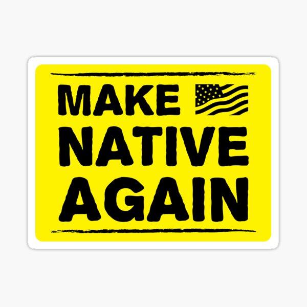 Make America Native Again Sticker