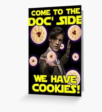 Come to the Doc' Side Greeting Card