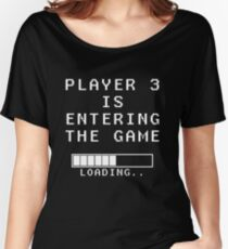 Player 3 is entering the game Women's Relaxed Fit T-Shirt
