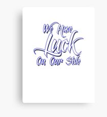 We Have Luck On Our Side Metal Print