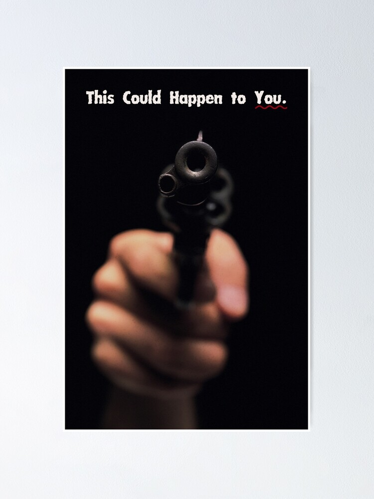 Alternate view of THIS COULD HAPPEN TO YOU: A Gun  Poster
