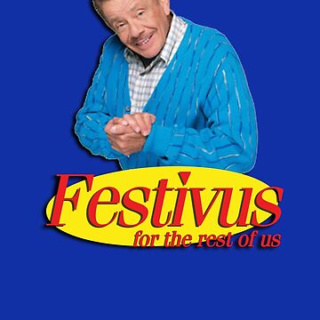 Frank Costanza - Festivus for the rest of us by gilbertop