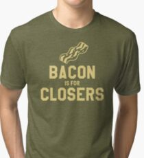 Bacon is for Closers Tri-blend T-Shirt