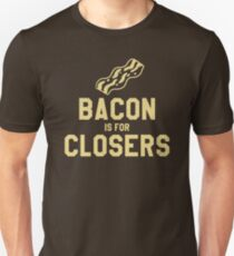 Bacon is for Closers T-Shirt