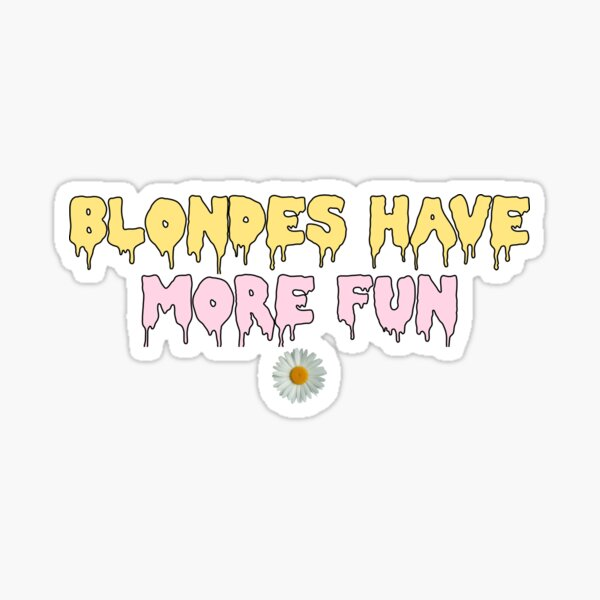 Blondes Have More Fun Sticker