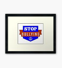 STOP BULLYING NO BULLY Framed Print
