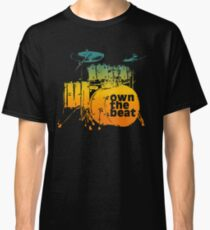 Drummer T shirt - own the beat Classic T-Shirt