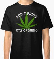 Funny Cannabis Don't Panic It's Organic Classic T-Shirt