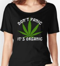 Funny Cannabis Don't Panic It's Organic Women's Relaxed Fit T-Shirt