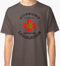 Support Medical Marijuana Legislation Classic T-Shirt