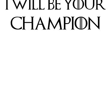 I will be your champion by Thetomfrancis