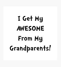 Awesome From Grandparents Photographic Print