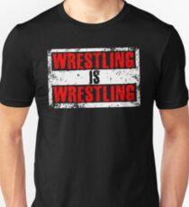 Wrestling Is Wrestling T-Shirt