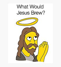 What Would Jesus Brew Photographic Print