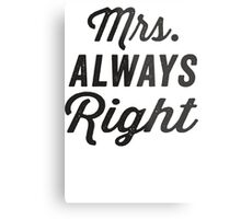 Quot Mrs Always Right Mr Never Right 1 2 Black Ink