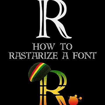 Rastarize a font by dsgndm