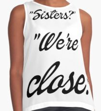 Sisters? We're close. Contrast Tank