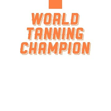 World Tanning Champion by TheDayNAge