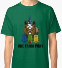 One Trick Pony Classic T-Shirt