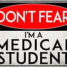 MEDICAL STUDENT NO FEAR TRUST ME DON'T WORRY WARNING DANGER DOCTOR by MyHandmadeSigns