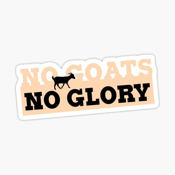 No Goats No Glory Sticker