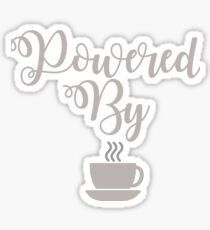 Powered By Coffee or Tea Sticker