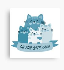 Oh For Cats Sake - blue Canvas Print