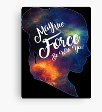 May the Force be With You - Carrie Fisher -Princess Leia Tribute Shirt Canvas Print