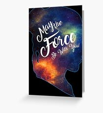 May the Force be With You - Carrie Fisher -Princess Leia Tribute Shirt Greeting Card