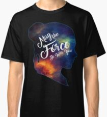 May the Force be With You - Carrie Fisher -Princess Leia Tribute Shirt Classic T-Shirt