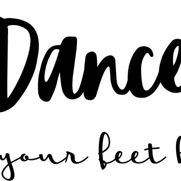 Dance 'till Your Feet Hurt (Black) by Missmacgirl