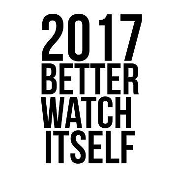 2017 better watch itself by immunetogravity