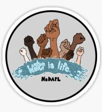 Water is Life - ALL PROFITS MATCHED AND GO TO WATER PROTECTORS Sticker