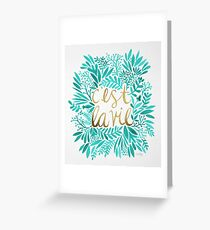 That's Life – Turquoise & Gold Greeting Card