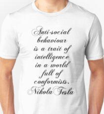 Antisocial behaviour is a trait of intelligence in a world full of comformists - Nikola Tesla Unisex T-Shirt
