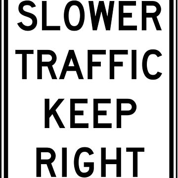 Slower Traffic Keep Right by supercarshirts