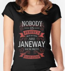 Nobody's perfect, except Janeway Women's Fitted Scoop T-Shirt