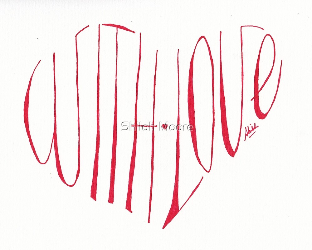 With Love by Shiloh Moore
