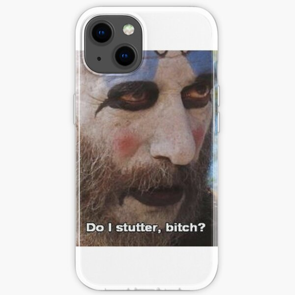 "Captain Spaulding - ""Do I Stutter, Bitch?"" iPhone Soft Case"