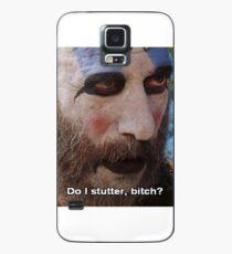 "Captain Spaulding - ""Do I Stutter, Bitch?"" Case/Skin for Samsung Galaxy"