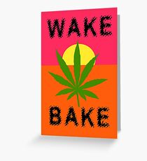 Wake & Bake Marijuana Greeting Card