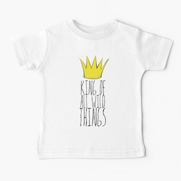 Where the Wild Things Are - King of All Wild Things 2 Cutout  Baby T-Shirt