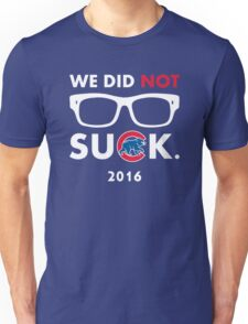 We Did Not Suck. Unisex T-Shirt